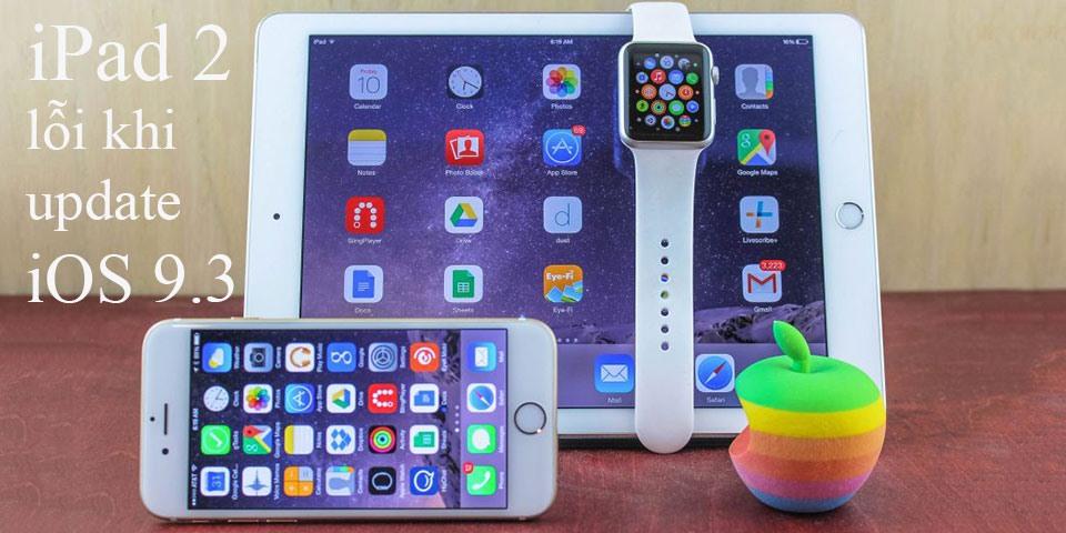 iPad 2 lên iOS 9.3